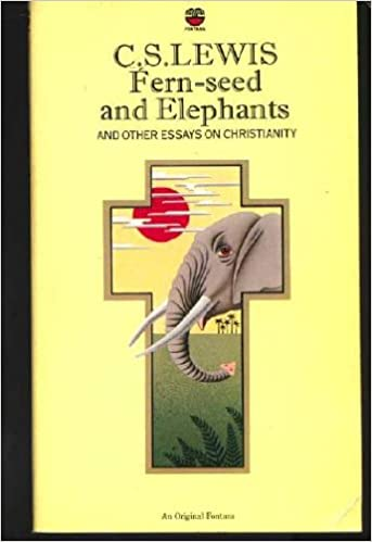 fern seed and elephants and other essays on christianity  c  s     fern seed and elephants and other essays on christianity  c  s  lewis  walter hooper      amazon com  books