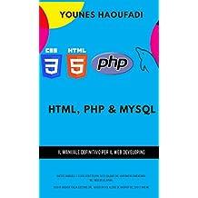 HTML, PHP & MYSQL: La programmazione web (Italian Edition)