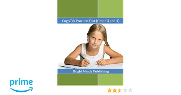 Cogat practice test grade 3 and 4 includes tips for preparing cogat practice test grade 3 and 4 includes tips for preparing for the cogat test bright minds publishing 9781539120308 amazon books fandeluxe Gallery