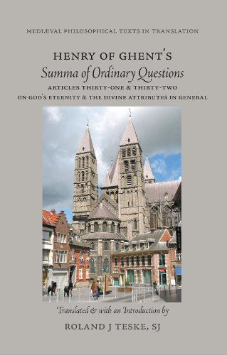 Henry of Ghent's Summa of Ordinary Questions: Articles Thirty-One & Thirty-Two on God's Eternity & the Divine Attributes in General