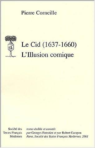 En ligne téléchargement gratuit L'Illusion comique et le Cid pdf epub