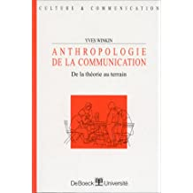 Anthropologie de communication theorie au terrain
