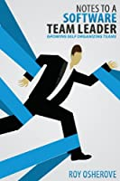 Notes to a Software Team Leader Front Cover