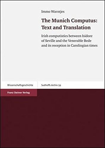 The Munich Computus - Text and Translation: Irish computistics between Isidore of Seville and the Venerable Bede and its