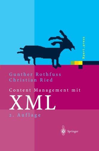 Content Management mit XML: Grundlagen und Anwendungen (Xpert.press) (German Edition) by Springer