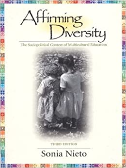 Affirming Diversity: The Sociopolitical Context of Multicultural Education (3rd Edition)