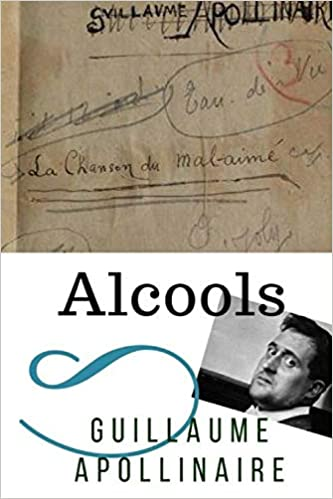 Alcools Un Recueil De Poèmes De Guillaume Apollinaire Texte