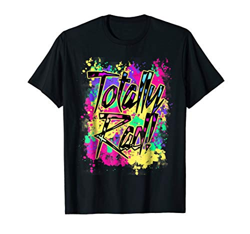 Totally Rad 80s Neon Paint Splash 1980s Party T-Shirt for $<!--$17.99-->