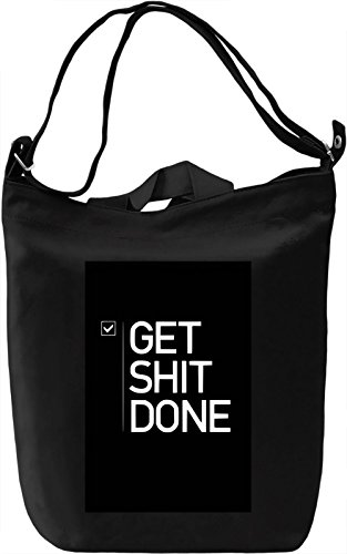 Get shit done Borsa Giornaliera Canvas Canvas Day Bag| 100% Premium Cotton Canvas| DTG Printing|