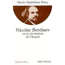 Nicolas Berdiaev: ou la révolution de l'Esprit