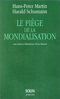 Le piege de la mondialisation par Hans-Peter Martin