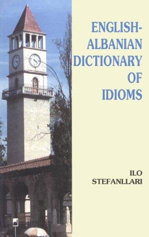 English-Albanian Dictionary of Idioms (Hippocrene Dictionary)