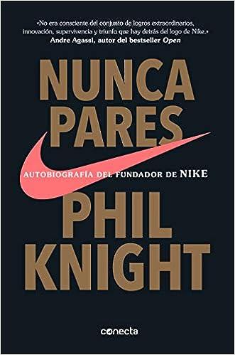Nunca Pares - Phil Knight