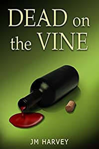 Dead On The Vine: by JM Harvey ebook deal