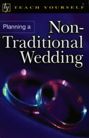 Planning a Non-traditional Wedding (Teach Yourself)