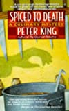 Spiced to Death, Peter King, 0312965001