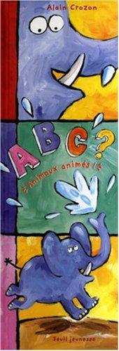 Animaux animés ! par Alain Crozon