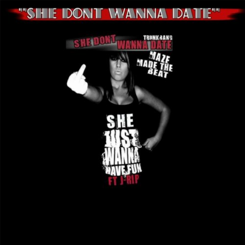"""She Dont Know Mp3 Download: Amazon.com: """"She Dont Wanna Date"""" (feat. J-Rip) [Explicit"""