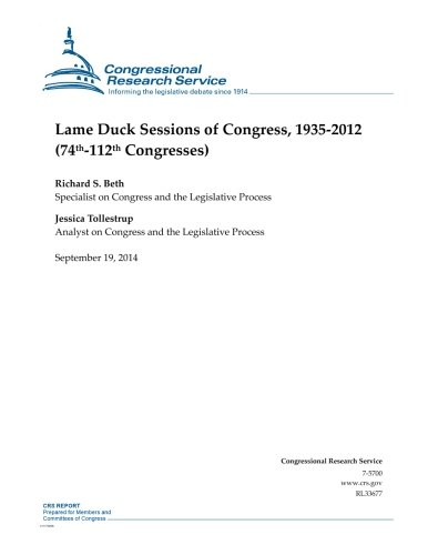Download Lame Duck Sessions of Congress, 1935-2012 (74th-112th Congresses) (CRS Reports) PDF