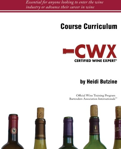 Certified Wine Expert Course Curriculum: Official Wine Training Program of Bartenders Association Internationale