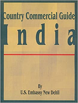 Book Country Commercial Guide: India (Country Commercial Guides)