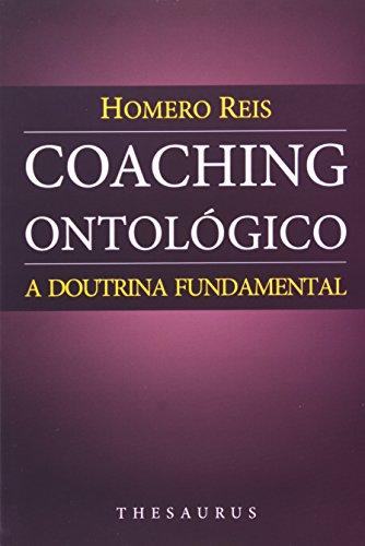 Coaching Ontológico. A Doutrina Fundamental
