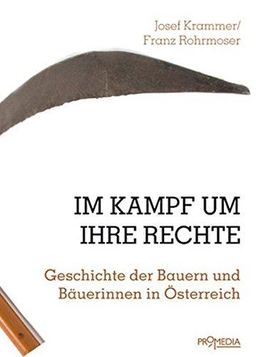 Im Kampf um ihre Rechte: Geschichte der Bauern und Bäuerinnen in Österreich