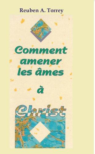 Comment amener les âmes à Christ? (French Edition)