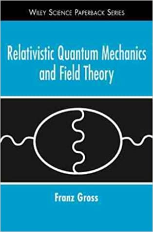 Relativistic Quantum Mechanics (Wiley Science Series)