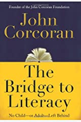 The Bridge to Literacy: No Child--or Adult--Left Behind Hardcover