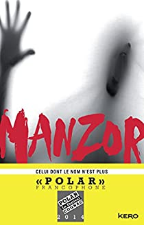 Celui dont le nom n'est plus par Manzor