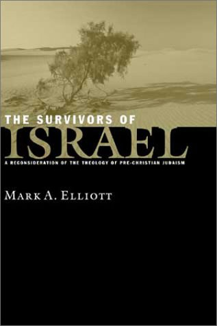 Download The Survivors of Israel: A Reconsideration of the Theology of Pre-Christian Judaism pdf epub