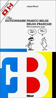 Petit dictionnaire franco-belge/ Belgo-français. Mots et Expressions usuels par Jacques Mercier