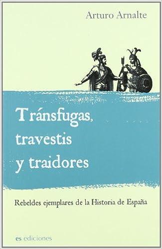 Transfugas, Travestis Y Traidores Historia Divulgativa es: Amazon ...