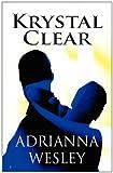 Krystal Clear, Adrianna Wesley, 146264600X