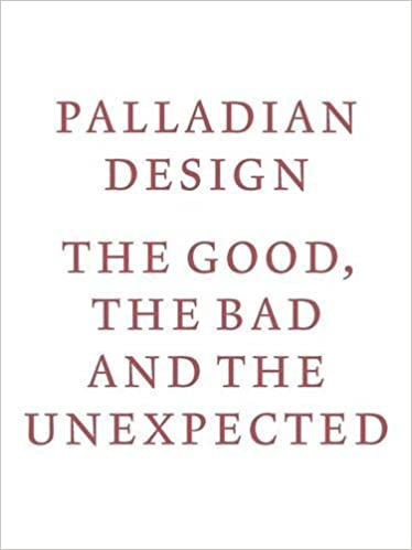 Amazon palladian design the good the bad and the unexpected palladian design the good the bad and the unexpected 1st edition fandeluxe Image collections