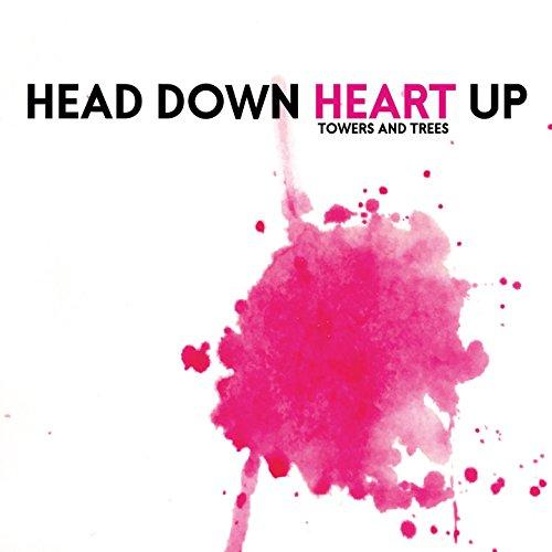 Head Down / Heart Up