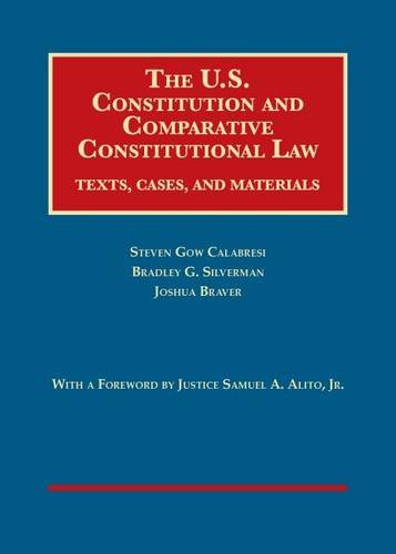 The U.S. Constitution and Comparative Constitutional Law: Texts, Cases, and Materials (University Casebook Series)
