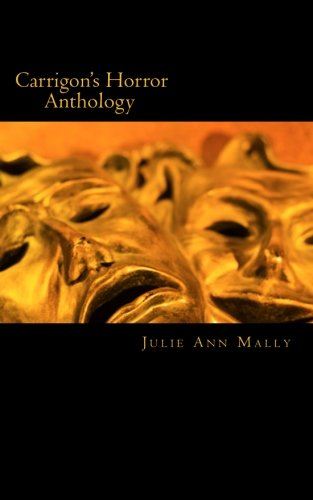 Book: Carrigon's Horror Anthology by Julie Ann Mally
