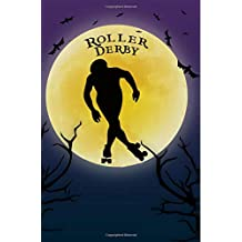 Roller Derby Notebook Training Log: Cool Spooky Halloween Theme Blank Lined Student Exercise Composition Book/Diary/Journal For Derby Girls Guys, Coaches, Trainers, 6x9, 130 Pages (Halloween Edition)