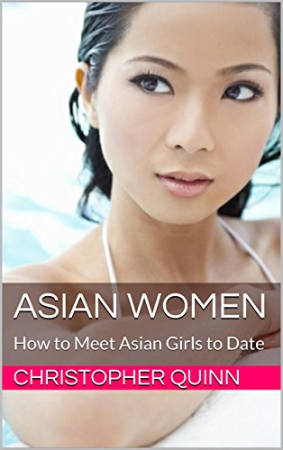 Asian Women: How to Meet Asian Girls to Date