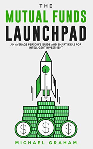 414L1JvAeTL - THE MUTUAL FUNDS LAUNCHPAD: Beginner's Guide to Understanding Mutual Funds and Smart Ideas for Intelligent Investors