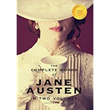 The Complete Works of Jane Austen in Two Volumes (Volume One) Sense and Sensibility, Pride and prejudice, Mansfield Park (1000 Copy Limited Edition)