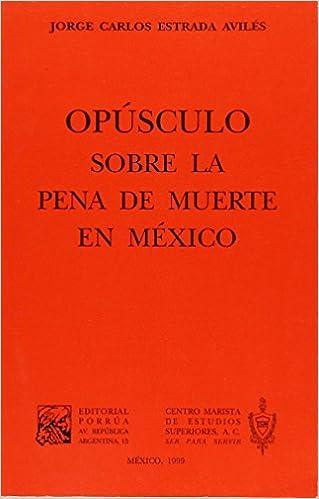 Amazon.com: OPUSCULO SOBRE LA PENA DE MUERTE EN MEXICO ...