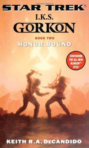 Star Trek: The Next Generation: I.K.S. Gorkon: Honor Bound (Star Trek: Klingon Empire) (Bk. 2) ()