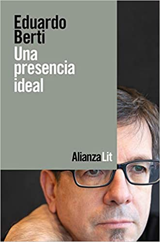 Una presencia ideal de Eduardo Berti