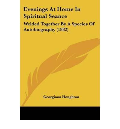 Download Evenings at Home in Spiritual Seance: Welded Together by a Species of Autobiography (1882) (Paperback) - Common pdf epub