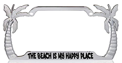 Holder Places (The Beach is My Happy Place Palm Tree Design Chrome Metal Auto License Plate Frame Car Tag Holder)