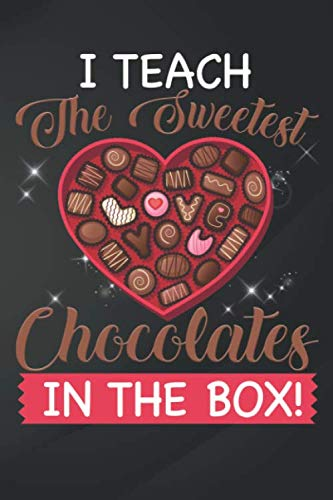 """Chocolates: Sweetest  In The Box Teacher Valentines Day Notebook, Journal for Writing, Size 6"""" x 9"""", 164 Pages"""