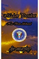 Madam President Has Been Abducted Paperback